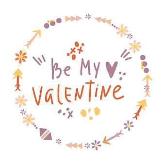 Sei mein valentinstag schriftzug in einem kranz aus pfeilen und blumen
