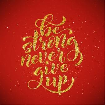 Sei stark, gib niemals das typografische motivzitat auf