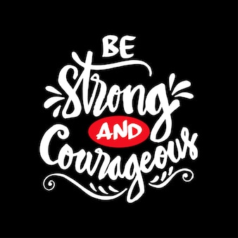 Sei stark und mutig. motivzitat.