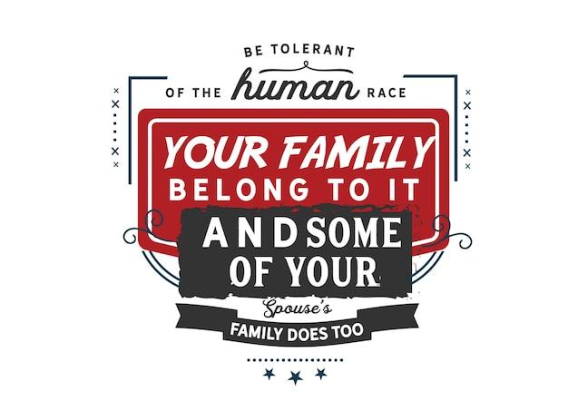 Sei tolerant gegenüber der menschheit.