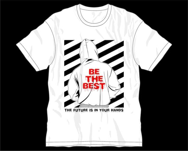 Seien sie der beste motivierende inspirierende zitattypografie-t-shirt-design-grafikvektor