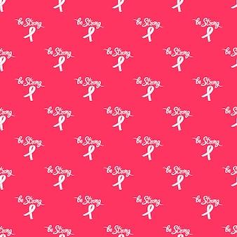 Seien sie eine starke handgezeichnete inschrift mit band auf rosa hintergrund. nahtloses muster des nationalen brustkrebs-bewusstseins-monats.