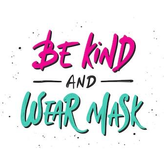 Seien sie freundlich und tragen sie maske, handgezeichnete schrift
