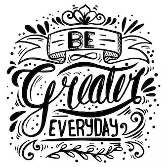 Seien Sie größere alltägliche Zitate