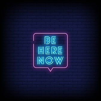 Seien sie jetzt hier neon signs style text