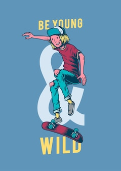 Seien Sie junge und wilde kreative Illustration