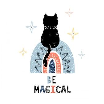 Seien sie magischer druck mit einer niedlichen schwarzen katze, die auf einem regenbogen sitzt. kosmischer trendiger druck für kinder