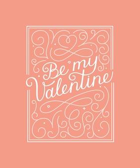 Seien sie mein valentinsgrußbeschriftungszitat
