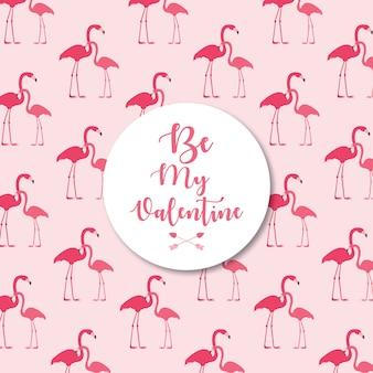 Seien sie mein valentinsgrußmusterhintergrund mit rosa flamingos