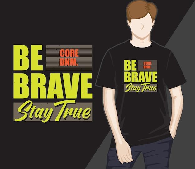 Seien sie mutig, bleiben sie beim typografie-t-shirt-design treu