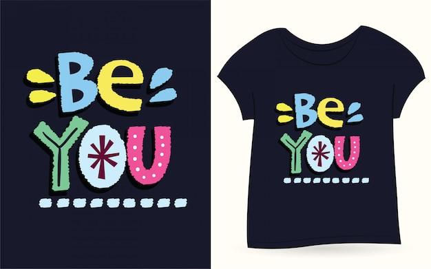 Seien sie sie hand gezeichnete typografie für t-shirt