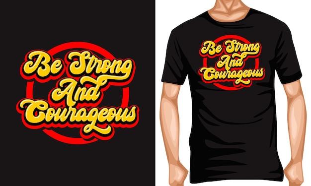 Seien sie stark und mutig schriftzug typografie zitate