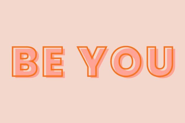 Seien sie typografie auf einem pastellfarbenen pfirsichhintergrund
