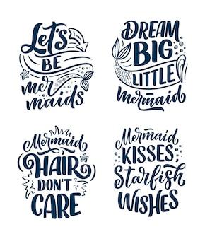 Set mit lustigen handgezeichneten schriftzugzitaten über meerjungfrau. coole sätze für t-shirt druck und poster. inspirierende kinderslogans.