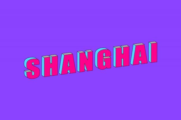 Shanghai-text mit isometrischem effekt 3d