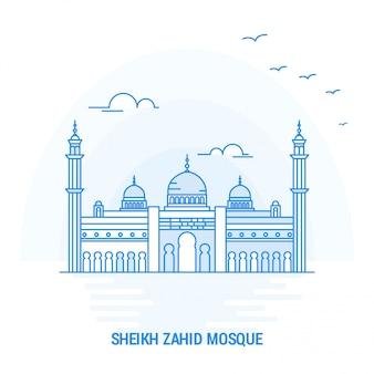 Sheikh zahid mosque blue landmark