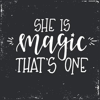 Sie ist magie, die ein handgezeichnetes typografieplakat oder karten ist.