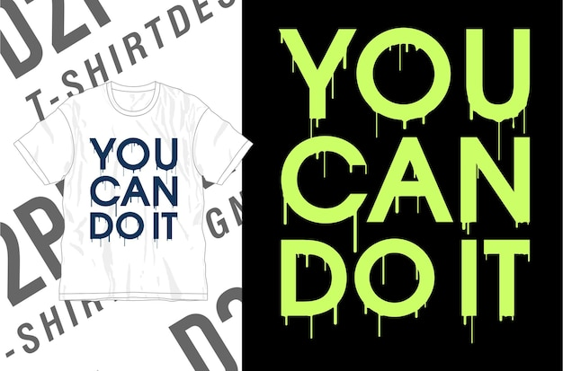 Sie können es tun motivierend inspirierend zitat t-shirt design grafik vektor