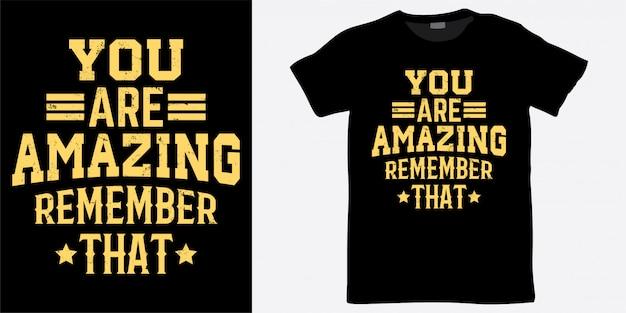 Sie sind erstaunliches beschriftungsdesign für t-shirt
