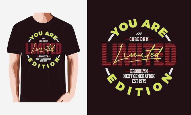 Sie sind limitierte typografie-t-shirt-design-premium-vektor Premium Vektoren