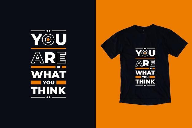Sie sind, was sie denken, moderne typografie geometrische beschriftung inspirierende zitate t-shirt design