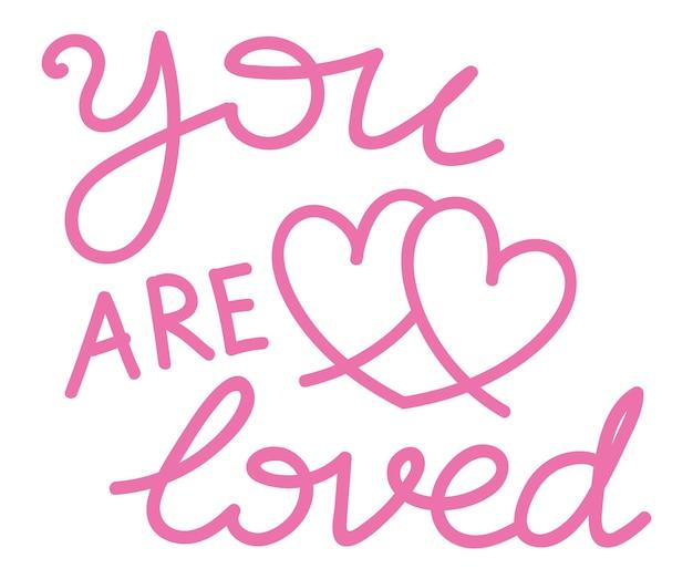 Sie werden geliebt handbeschriftungskomposition mit rosa herzen handgezeichnete vektorillustration