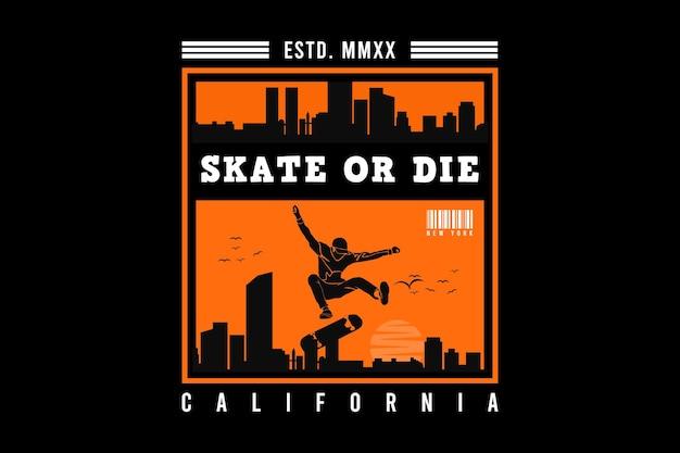Skate oder die kalifornien, design sleety style