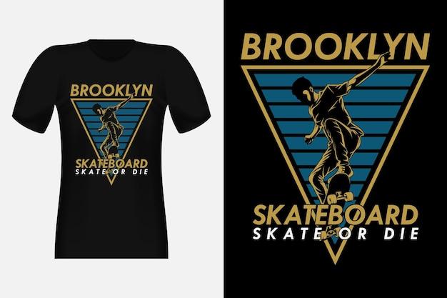 Skateboard brooklyn skate or die silhouette vintage t-shirt design
