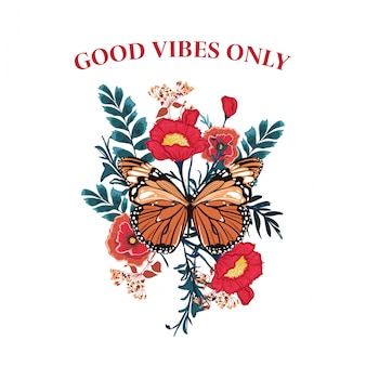 Slogan butterfly mit blühendem blumenvektor. typografie-wortlaut