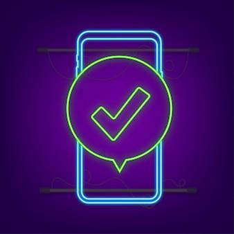 Smartphone mit häkchen- oder häkchenbenachrichtigung in der blase. genehmigte wahl. häkchen akzeptieren oder genehmigen. neon-stil. vektorgrafik auf lager.