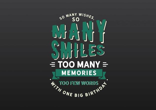 So viele wünsche, so viele lächeln, zu viele erinnerungen. beschriftung