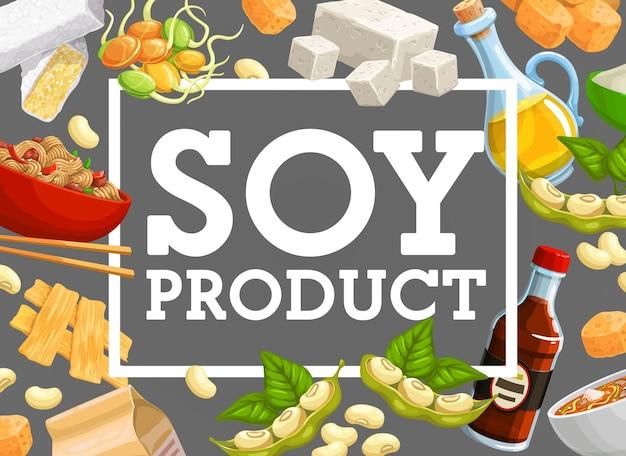 Sojaprodukte und natürliche sojabohnen. miso-suppe der asiatischen küche mit sojasauce und tofu-käse, sojabohnenfleisch und -öl, mehl, nudeln und gekeimten bohnen. poster mit zutaten für natürliche bio-lebensmittel