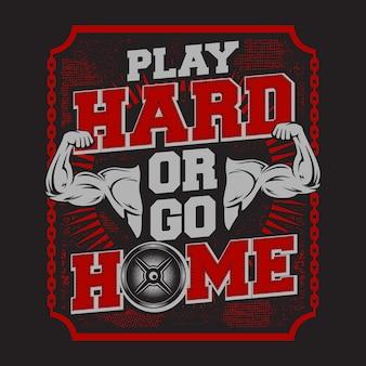 Spielen hart oder nach hause gehen