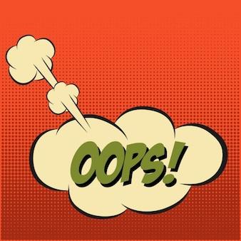 Sprechblase in popart stil mit nachricht oops