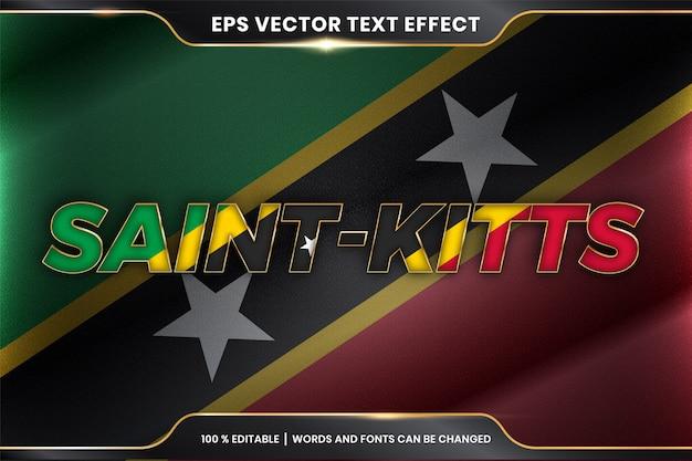 St. kitts mit seiner nationalen landesflagge, bearbeitbarer texteffektstil mit farbverlaufsgoldfarbkonzept