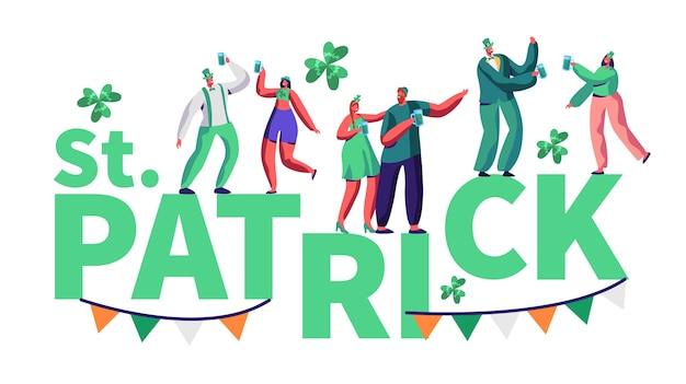 St patrick day menschen charakter festival typografie poster. glücklicher mann und frau im grünen kostüm trinken bier haben spaß am traditionellen irischen festival. karneval poster flache karikatur vektor-illustration