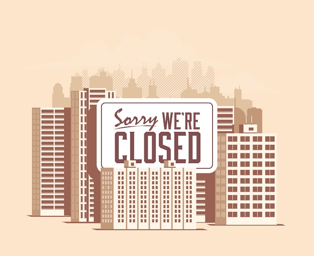 Stadtbild mit riesenschild entschuldigung, wir sind geschlossen. quarantäne in der stadt. stadtsperre.