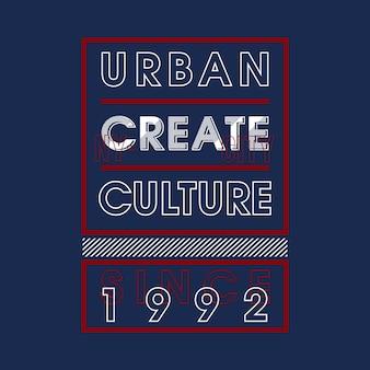 Städtische kultur schaffen entwurfst-shirt