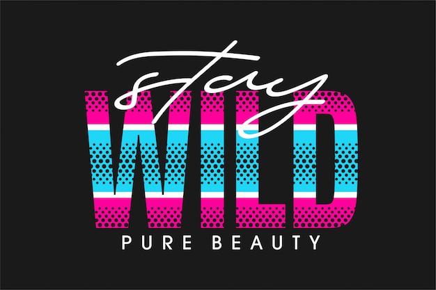 Stau wilde pure schönheit - typografie Premium Vektoren