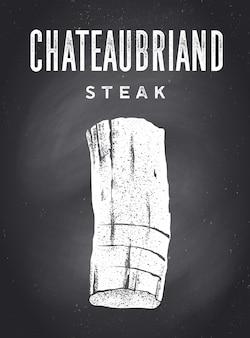 Steak, tafel. poster mit steak silhouette, text chateaubriand, steak. typografie-küchenplakatvorlage für fleischgeschäft - geschäft, markt, restaurant. tafel-hintergrund. vektorillustration