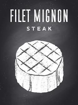 Steak, tafel. poster mit steak silhouette, text filet mignon, steak. typografie-küchenplakatvorlage für fleischgeschäft - geschäft, markt, restaurant. tafel-hintergrund. vektorillustration