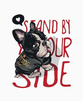 Stehen sie an ihrer seite slogan mit hund in t-shirt illustration