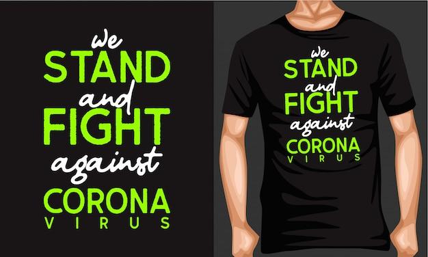 Stehen und kämpfen gegen corona schriftzug typografie t-shirt