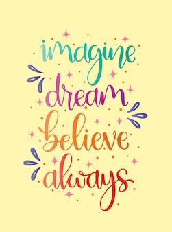 Stell dir vor, der traum glaubt immer