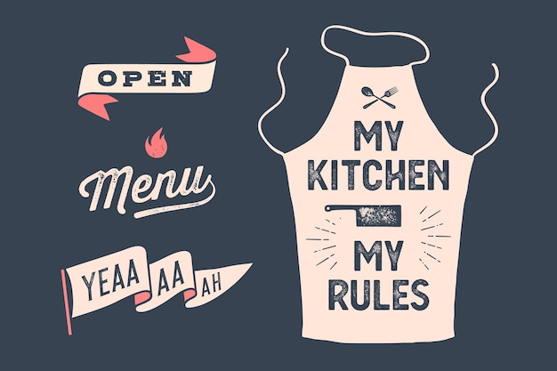 Stellen sie vintage-grafik und typografie ein. schürze meine küche meine regeln, ribbon open, beschriftungsmenü, flagge. wanddekoration, poster, schild, küchendesign. vintage-typografie. vektorillustration