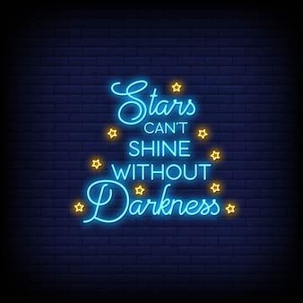 Sterne können nicht ohne dunkelheit in der leuchtreklame glänzen