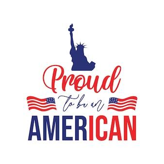 Stolz darauf, ein amerikanischer zitat-schriftzug zu sein