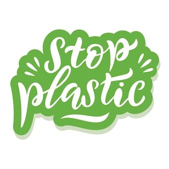 Stop plastic - ökologie-aufkleber mit slogan. vektorillustration lokalisiert auf weißem hintergrund. motivierendes ökologie-zitat geeignet für poster, t-shirt-design, aufkleberemblem, tragetaschendruck