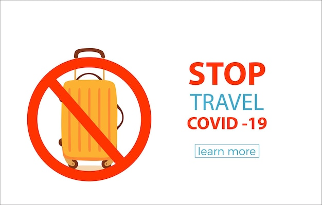 Stoppen sie die reise, um covid-19 zu stoppen. konzept zum schutz von coronavirus-krankheiten mit koffer und verbotszeichen, um eine epidemie von risikoplätzen zu verhindern.