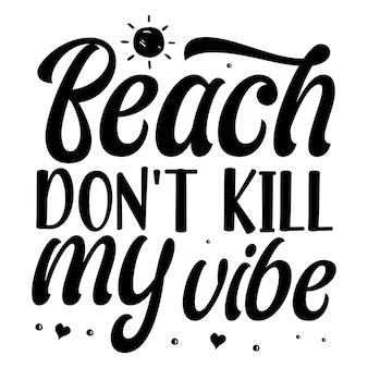 Strand töte nicht meine vibe zitiert illustration premium-vektor-design